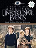 Lemony Snicket A Series of Unfortunate Events (1) - Book the First - The Bad Beginning: Complete & Unabridged