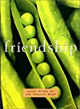 Friendship: Great Minds on the Deepest Bond (0688172733) by Big Fish