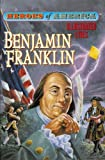 Benjamin Franklin (Heroes of America)