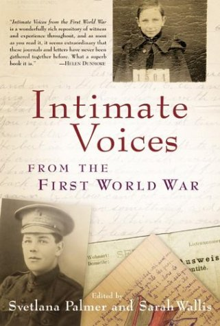 Intimate Voices from the First World War, Svetlana Palmer, Sarah Wallis