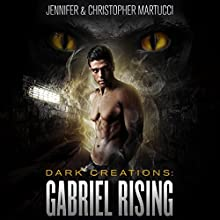 Dark Creations: Gabriel Rising, Part 1 and 2 Audiobook by Jennifer Martucci, Christopher Martucci Narrated by Chris Rice