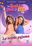 echange, troc Les jumelles font la fete : La soirée pyjama
