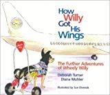 How Willy Got His Wings: The Continuing Adventures of Wheely Willy