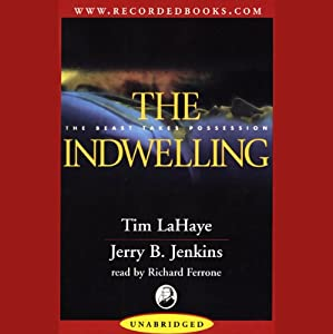 The Indwelling: Left Behind, Volume 7 | [Tim LaHaye, Jerry B. Jenkins]