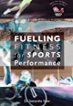 Fuelling Fitness for Sports Performan...