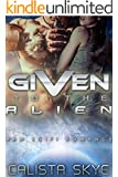 Given to the Alien (Science Fiction BBW/Alien Romance)
