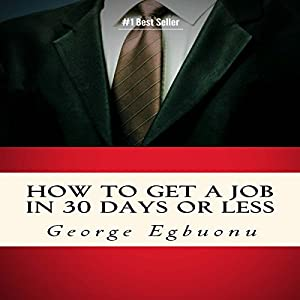 How to Get a Job in 30 Days or Less Audiobook