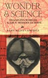 Wonder and Science: Imagining Worlds in Early Modern Europe (0801489180) by Mary Baine Campbell