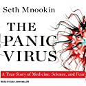 The Panic Virus: A True Story of Medicine, Science, and Fear (       UNABRIDGED) by Seth Mnookin Narrated by Dan John Miller