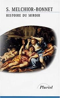 Histoire du miroir par Melchior-Bonnet