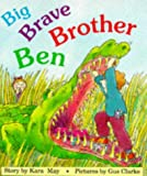 img - for Big Brave Brother Ben book / textbook / text book
