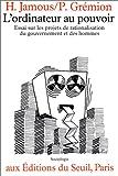 echange, troc Haroun Jamous, Pierre Grémion - L'ordinateur au pouvoir