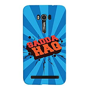 ColourCrust Asus Zenfone Go Mobile Phone Back Cover With Sadda Haq Quirky - Durable Matte Finish Hard Plastic Slim Case