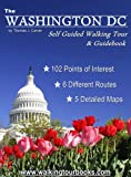 Washington DC Self Guided Tour & Travel Guidebook