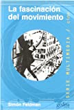 img - for La Fascinacion del Movimiento (Spanish Edition) book / textbook / text book