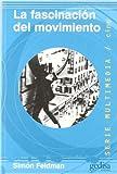 img - for La Fascinacion del Movimiento (Spanish Edition) book / textbook / text book