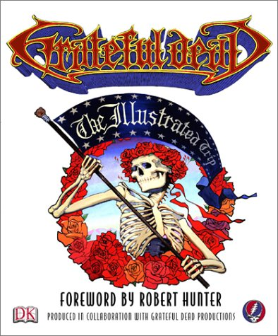 Robert Hunter Grateful Dead: The Illustrated Trip