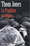 Pugiliste Au Repos (Le) (Collections Litterature) (French Edition) (2226156895) by Jones, Thom