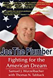 Joe the Plumber: Fighting for the American Dream