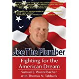 Joe the Plumber: Fighting for the American Dream ~ Thomas N. Tabback