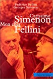 Carissimo Simenon: Mon cher Fellini (French Edition) (2866422309) by Fellini, Federico