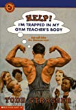Help! I'm Trapped in My Gym Teacher's Body (0590679872) by Strasser, Todd