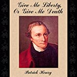 Give Me Liberty, or Give Me Death | Patrick Henry
