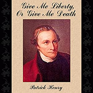 Give Me Liberty, or Give Me Death Audiobook