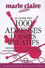 Le  guide des 1000 adresses loisirs créatifs
