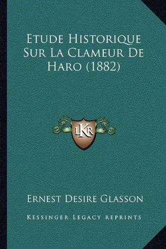 Etude Historique Sur La Clameur de Haro (1882)