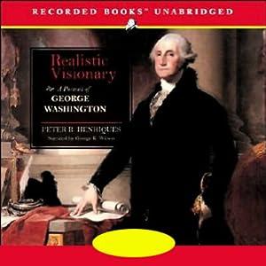 Realistic Visionary - A Portrait of George Washington - Peter R. Henriques