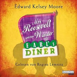 Mrs Roosevelt und das Wunder von Earl's Diner Audiobook