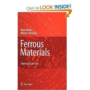 Ferrous Materials: Steels and Cast Iron Gillian Scheibelein, Hans Berns, Werner Theisen