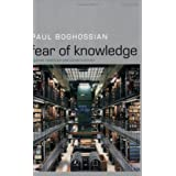 Fear of Knowledge: Against Relativism and Constructivismby Paul Boghossian