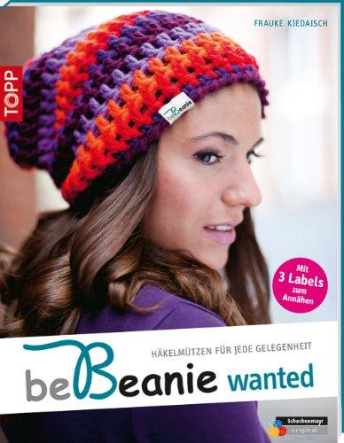 be Beanie! Wanted: Häkelmützen für jede Gelegenheit (kreativ.kompakt.) (Broschiert)
