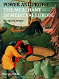 img - for By Peter Spufford Power and Profit: The Merchant in Medieval Europe (1st Ed.) [Hardcover] book / textbook / text book