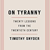 On Tyranny: Twenty Lessons from the Twentieth Century | [Timothy Snyder]