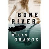 Bone River ~ Megan Chance