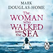 The Woman Who Walked into the Sea | Mark Douglas-Home