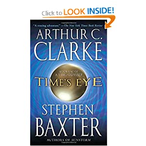 Time's Eye (Time Odyssey) by Arthur C. Clarke and Stephen Baxter