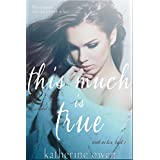 This Much Is True (Truth In Lies, book 1) ~ Katherine Owen