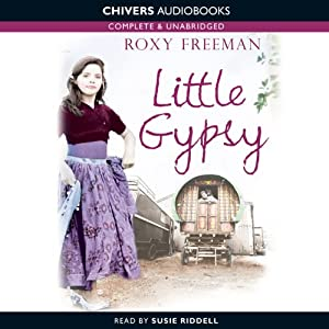 Little Gypsy: A Life of Freedom, A Time of Secrets | [Roxy Freeman]