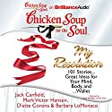 Chicken Soup for the Soul: My Resolution: 101 Stories...Great Ideas for Your Mind, Body, and...Wallet (       UNABRIDGED) by Jack Canfield, Mark Victor Hansen, D'ette Corona, Barbara LoMonaco Narrated by Laural Merlington, Jim Bond