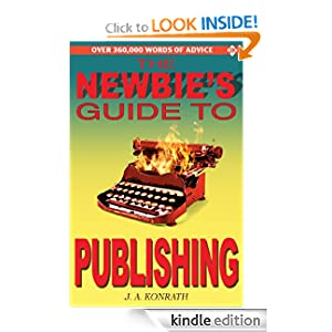 The Newbie's Guide to Publishing (Everything A Writer Needs To Know)