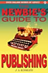 The Newbie's Guide to Publishing (Eve...