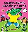 Mr Croc: Wiggle, Jump, Stomp, Mr Croc