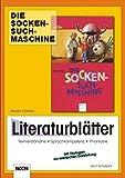 Die Sockensuchmaschine - Literaturbl�tter: Unterrichtsmaterial zur Lekt�re