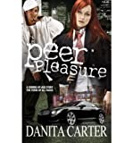 img - for Peer Pleasure[ PEER PLEASURE ] by Carter, Danita (Author) Apr-14-09[ Paperback ] book / textbook / text book