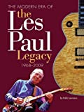 The Modern Era of the Les Paul Legacy: 1968-2009