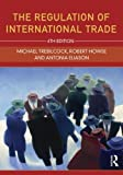 The Regulation of International Trade [Paperback] [2012] 4 Ed. Michael Trebilcock, Robert Howse, Antonia Eliason